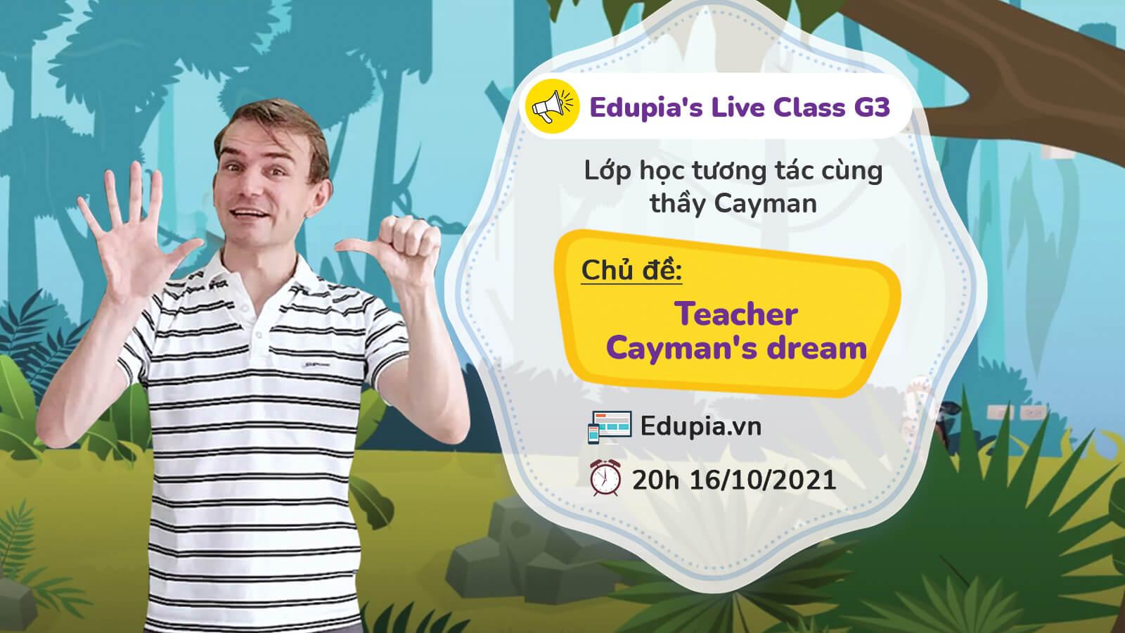 Teacher Cayman's dream
